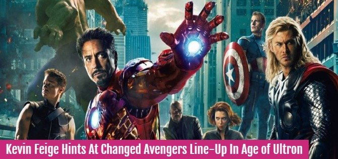 Kevin Feige Hints At Changed Avengers Line-Up In Age of Ultron