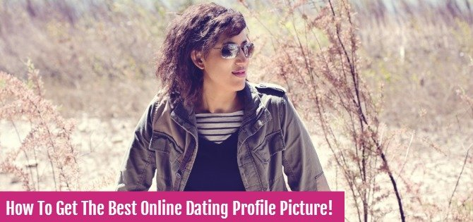 How to get the best online dating profile picture!
