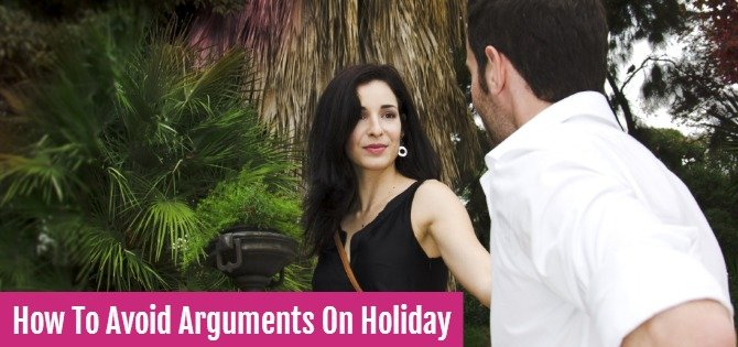 How to avoid arguments on holiday