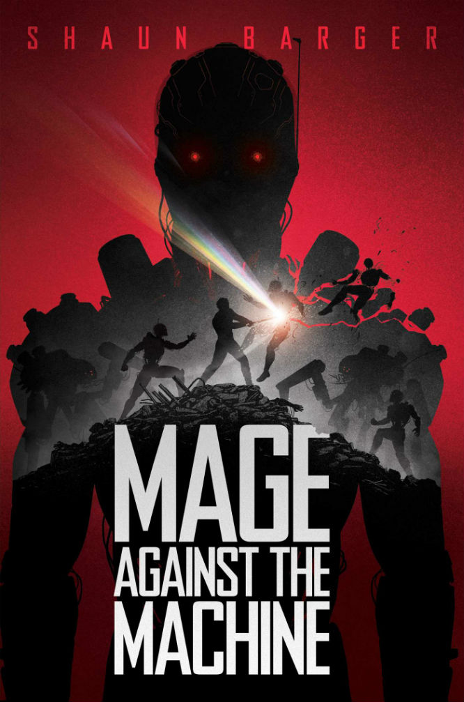 Mage Against The Machine, by Shaun Barger, is out now