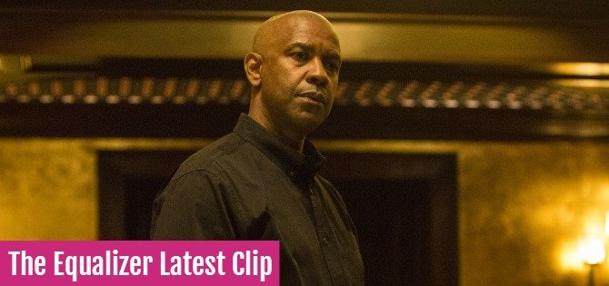 The Equalizer Latest Clip