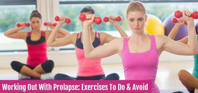Working out with prolapse: Exercises to do and avoid