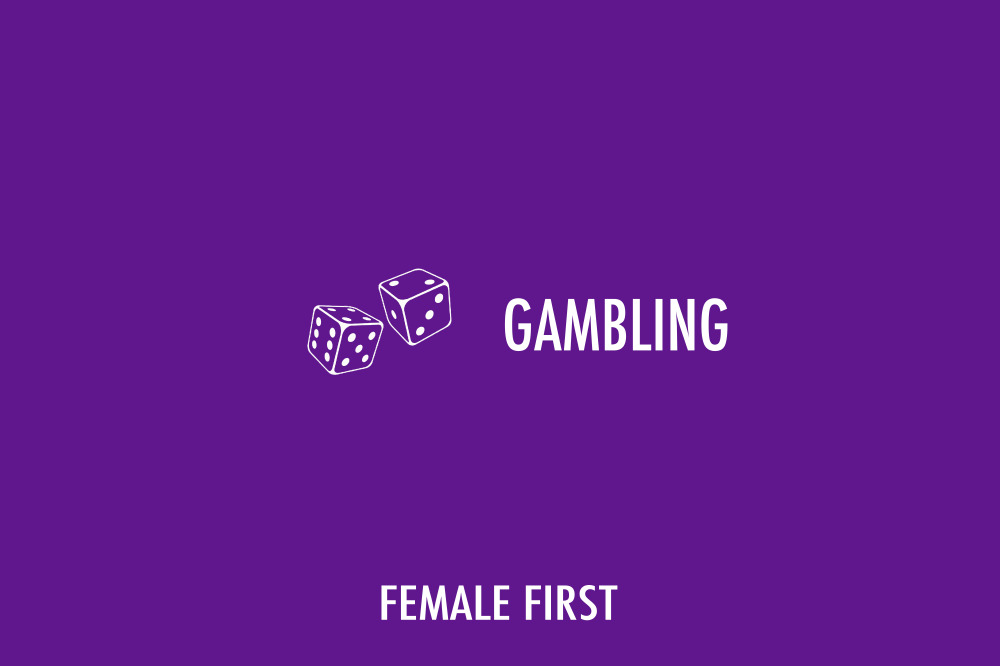 Gambling on Female First