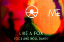 ME - Like A Fox/Rock and Roll Dandy