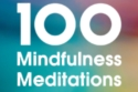 100 Mindfulness Meditations