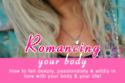 Romancing Your Body