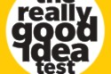 The Really Good Idea Test