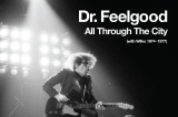 Dr Feelgood:'All Through The City (With Wilko 1974-1977)'