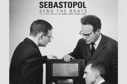 Sebastopol - Send The Boats