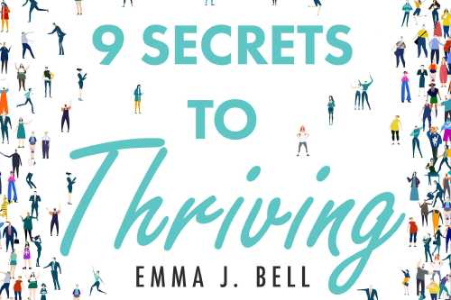 9 Secrets to Thriving