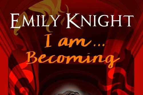 Emily Knight I Am Becoming