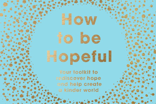 How To Be Hopeful