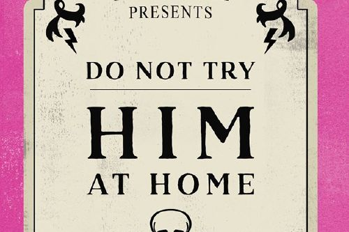 Do Not Try Him At Home