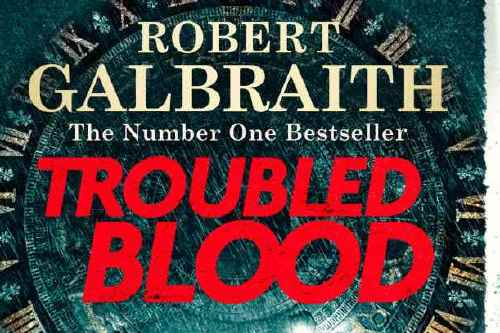 Troubled Blood by Robert Galbraith / Credit: Sphere