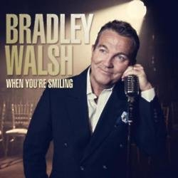 Bradley Walsh When You're Smiling
