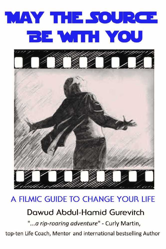 May The Source Be With You: A Filmic Guide to Change Your Life