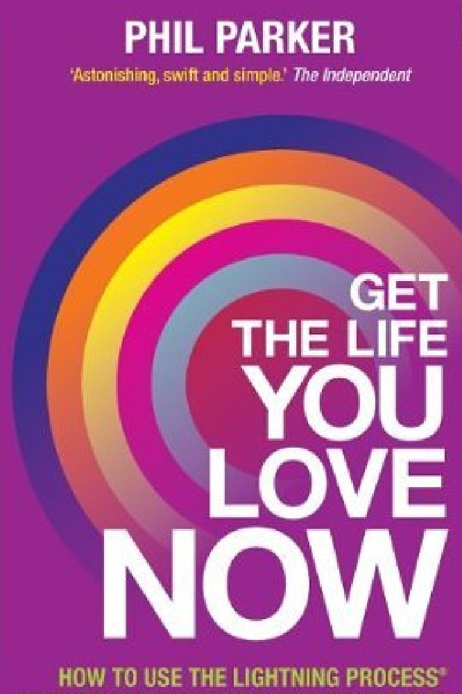 Get the Life You Love Now!