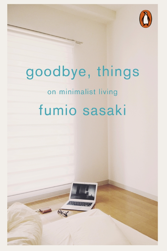 Review Goodbye Things By Fumio Sasaki