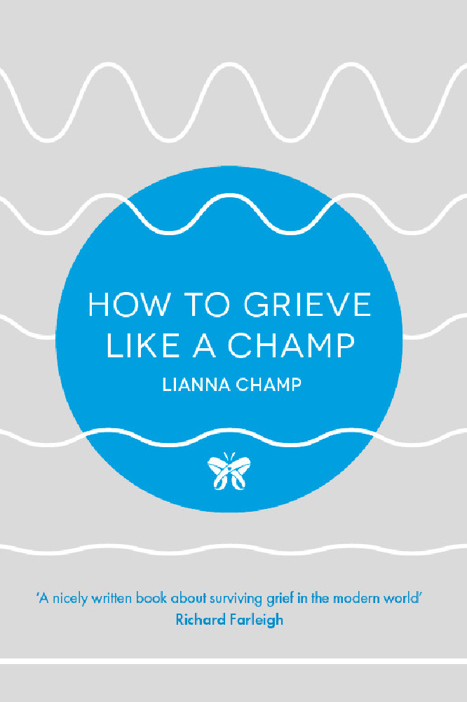 How to Grieve Like A Champ