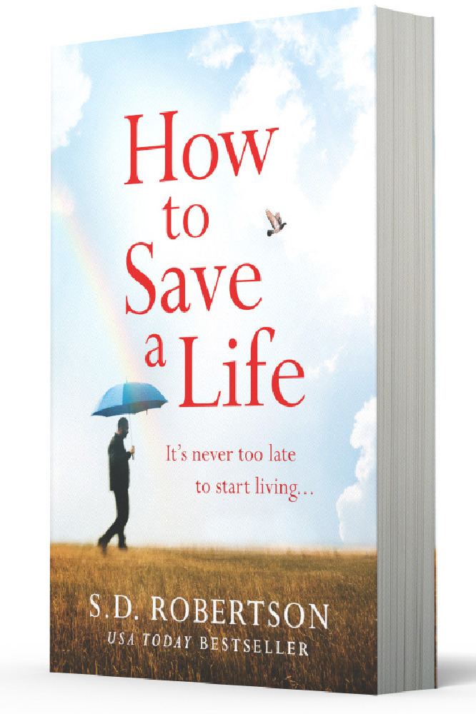 S D Robertson How To Save A Life