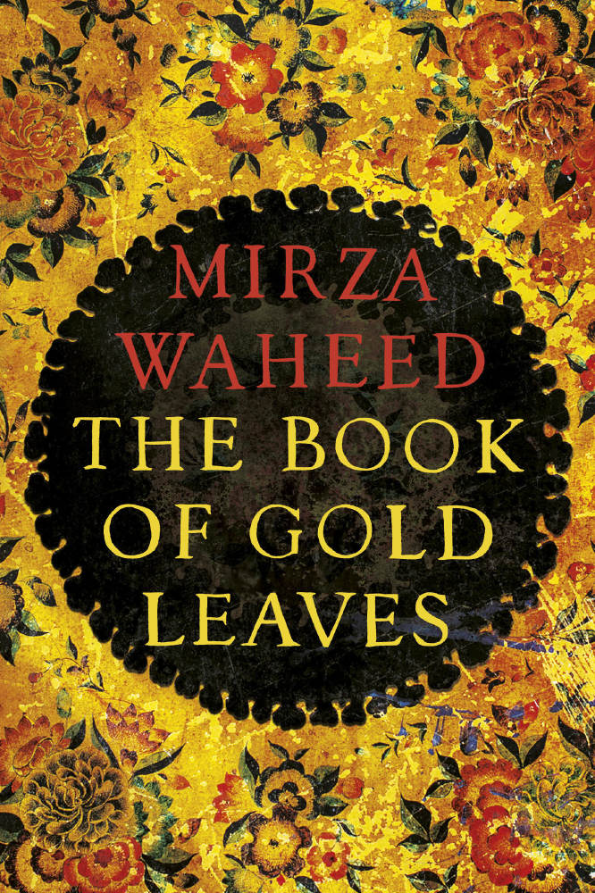 The Most Beautiful Book Cover ~ The inspiration behind book of gold leaves by mirza waheed