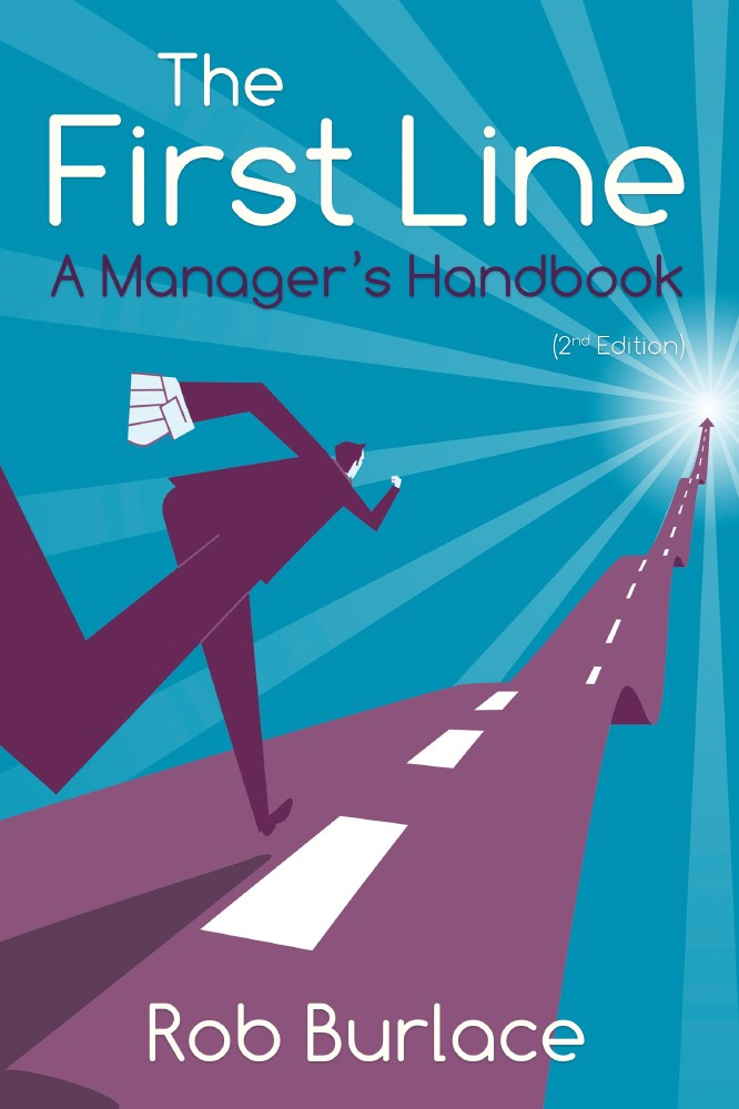 The First Line: A Manager's Handbook
