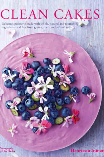 Clean Cakes Henrietta Inman Recipe
