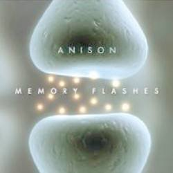 Anison - Memory Flashes