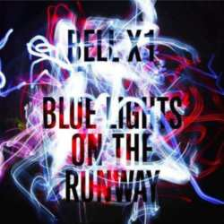 Bell X1 - Blue Lights On The Runway Album
