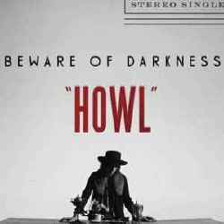 Beware of Darkness - Howl