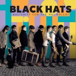 Black hats - Austerity For The Hoi Polloi