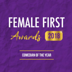 Female First Awards 2018: Comedian of the Year