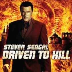 steven seagal driven to kill