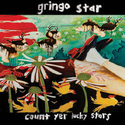 Gringo Star - Count Yer Lucky Stars