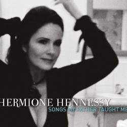 Hermione Hennessy: Songs My Father Taught Me