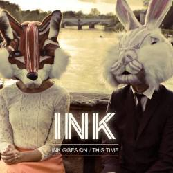 Ink - Ink Goes On