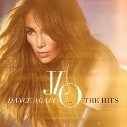 Jennifer Lopez - Dance Again... The Hits