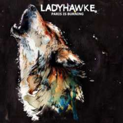 Ladyhawke - Paris Is Burning