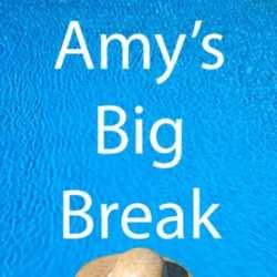 Amy's Big Break