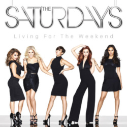 The Saturdays 'Living For The Weekend'