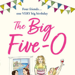 Jane Wenham-Jones discusses the inspiration for her new novel The Big Five-O