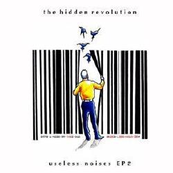 The Hidden Revolution - Useless Noises