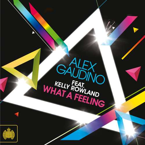 Alex Gaudino Feat. Kelly Rowland - 'What A Feeling'