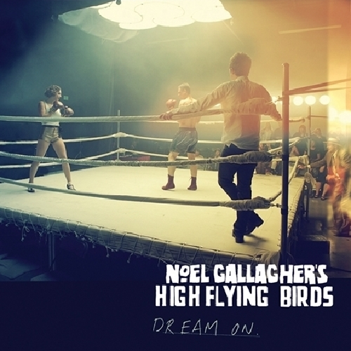 Noel Gallagher's High Flying Birds: Dream On